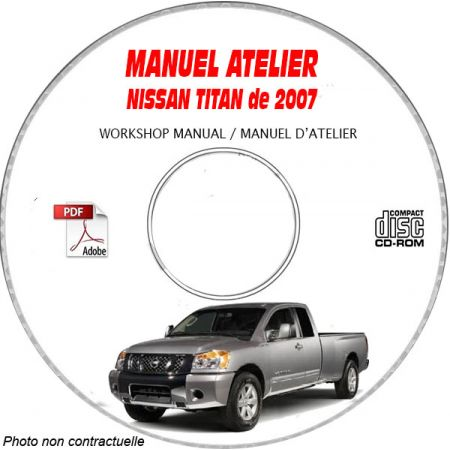 NISSAN TITAN de 2007 TYPE: A60 XE + SE + LE Manuel d'Atelier sur CD-ROM anglais