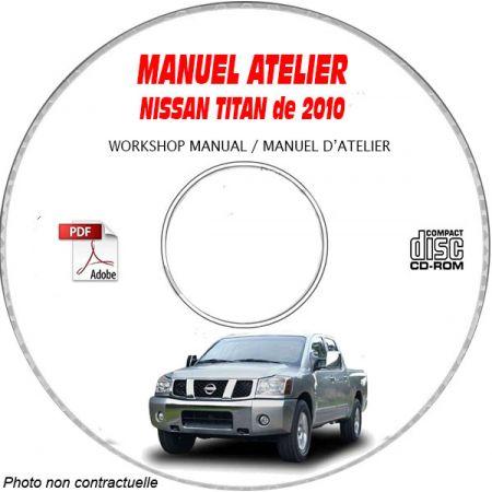 NISSAN TITAN de 2010 TYPE : A60 XE + SE + LE + PRO 4X Manuel d'Atelier sur CD-ROM Anglais
