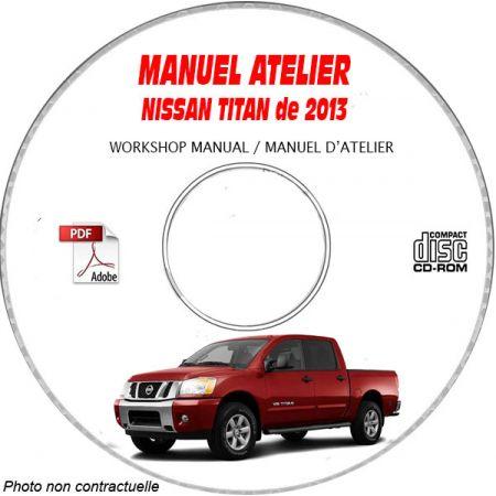 NISSAN TITAN de 2013 TYPE : A60 S + SV + SL + PRO 4X Manuel d'Atelier sur CD-ROM Anglais