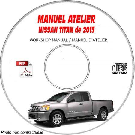 NISSAN TITAN de 2015 TYPE : A60 S + SV + SL + PRO 4X Manuel d'Atelier sur CD-ROM Anglais
