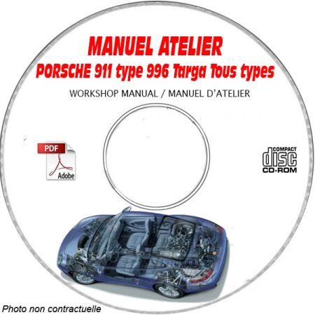 PORSCHE 911 Type 996 Tous types Type : 996 TARGA + 4 + 4S Manuel d'Atelier sur CD-ROM anglais