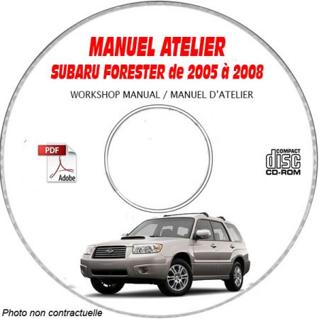SUBARU FORESTER de 2005 à 2008 SG5 Phase2 Type : JF1SG..... Manuel d'Atelier sur CD-ROM anglais