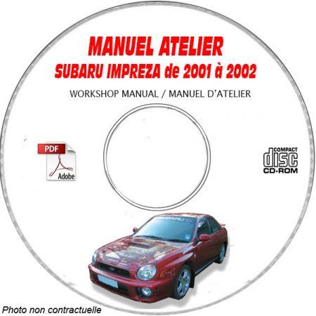 SUBARU IMPREZA de 2001 à 2002 Type : GG... et GD..... Manuel d'Atelier sur CD-ROM Anglais