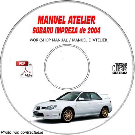 SUBARU IMPREZA de 2004 Type : GG... et GD..... Manuel d'Atelier sur CD-ROM anglais