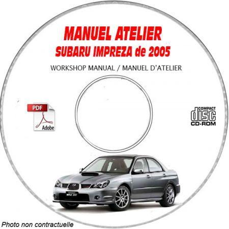SUBARU IMPREZA RS, RS Sport, WRX, STI de 2005 Type : GG... et GD..... Manuel d'Atelier sur CD-ROM Anglais