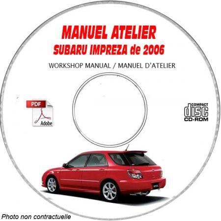 SUBARU IMPREZA de 2006 Type : GG... et GD..... Manuel d'Atelier sur CD-ROM anglais