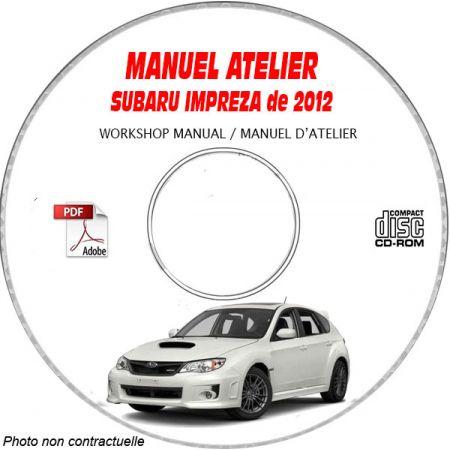 SUBARU IMPREZA Premium, Limited, Sport de 2012 TYPE GJ.... GP..... Manuel d'Atelier sur CD-ROM Anglais