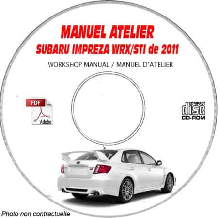 SUBARU IMPREZA WRX STI de 2011 Type : GRF... + GVE... + GVF... + GRE... Manuel d'Atelier sur CD-ROM Anglais
