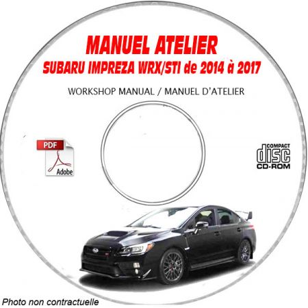 SUBARU IMPREZA WRX STI de 2014 à 2017 Types : VAG.... + VAF..... Manuel d'Atelier sur CD-ROM anglais