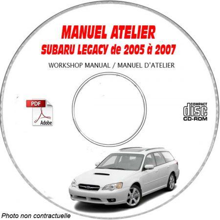 SUBARU LEGACY de 2005 à 2007 GT + GT Limited Type : 4S3.... Manuel d'Atelier sur CD-ROM Anglais