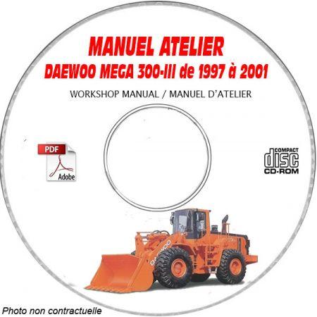 DAEWOO MEGA300-III de 1997 à 2001 Type : Chargeuse sur pneus Manuel Atelier sur CD-ROM anglais