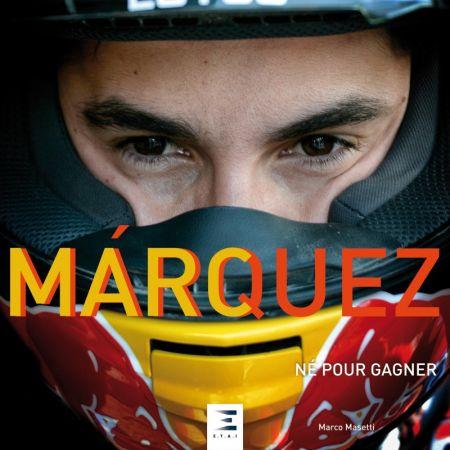 Marc Marquez Né pour gagner