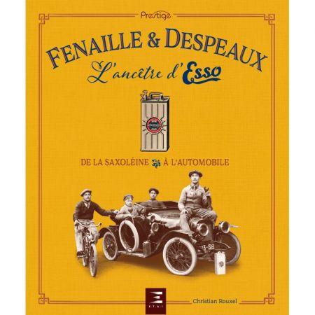 FENAILLE et DESPEAUX, l'ancêtre d'ESSO - Livre