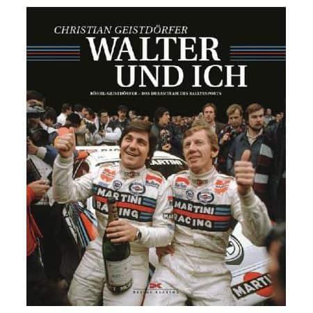 Walter und ich : Röhrl und Geistdörfer - Livre Allemand