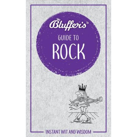 BLUFFER'S GUIDE TO ROCK -  Revue Technique Anglais