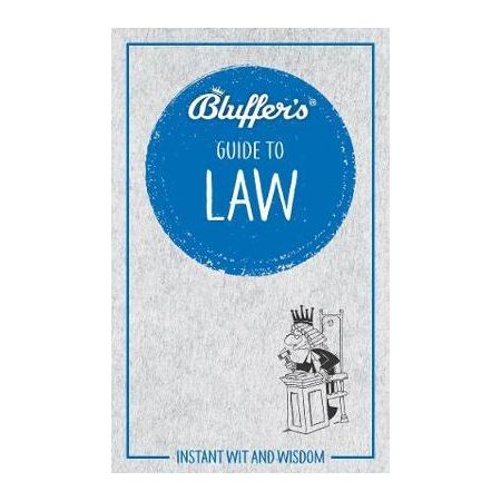 THE BLUFFER'S GUIDE TO LAW  RTHH6623 -  Haynes Anglais