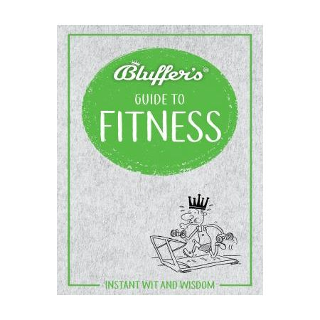 BLUFFER'S GUIDE TO FITNESS  RTHH6638 -  Haynes Anglais