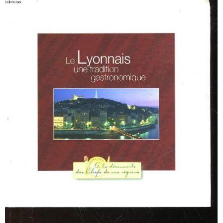 Le lyonnais, une tradition gastronomique  Livre de recettes  LIVR_LYON-GASTRO